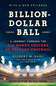 BILLION-DOLLAR BALL by Gilbert M. Gaul