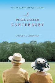A PLACE CALLED CANTERBURY by Dudley Clendinen