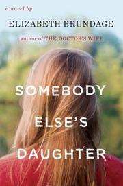 SOMEBODY ELSE'S DAUGHTER by Elizabeth Brundage