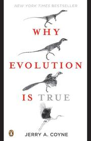 WHY EVOLUTION IS TRUE by Jerry A. Coyne