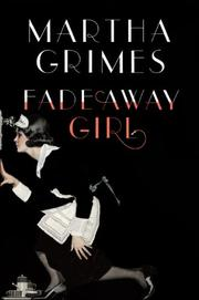 FADEAWAY GIRL by Martha Grimes