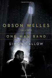 ORSON WELLES, VOLUME 3 by Simon Callow