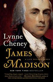 JAMES MADISON by Lynne Cheney