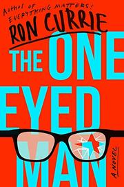 THE ONE-EYED MAN by Ron Currie