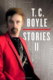 T.C. BOYLE STORIES II by T.C. Boyle