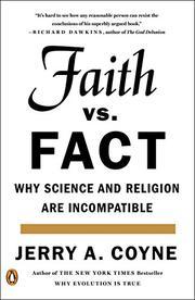 FAITH VERSUS FACT by Jerry A. Coyne