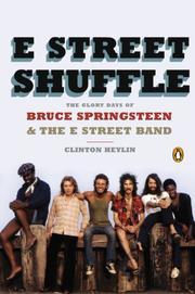 E STREET SHUFFLE by Clinton Heylin
