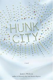HUNK CITY by James Wilcox