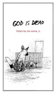 GOD IS DEAD by Jr. Currie