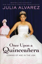 ONCE UPON A QUINCEAÑERA by Julia Alvarez