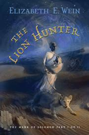 THE LION HUNTER by Elizabeth E. Wein