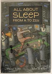 ALL ABOUT SLEEP FROM A TO ZZZZ by Elaine Scott