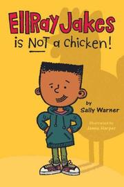 ELLRAY JAKES IS NOT A CHICKEN! by Sally Warner
