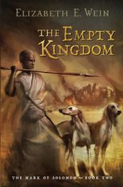 THE EMPTY KINGDOM by Elizabeth E. Wein