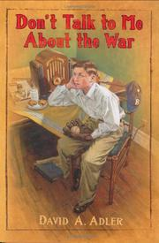 DON'T TALK TO ME ABOUT THE WAR by David A. Adler