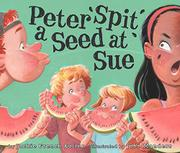 PETER SPIT A SEED AT SUE by Jackie French Koller