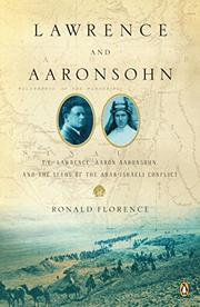 LAWRENCE AND AARONSOHN by Ronald Florence