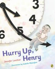 HURRY UP, HENRY by Jennifer Lanthier
