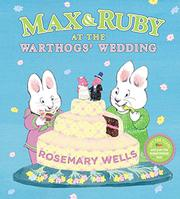 MAX & RUBY AT THE WARTHOGS' WEDDING by Rosemary Wells