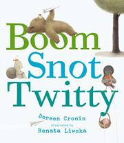 BOOM, SNOT, TWITTY by Doreen Cronin