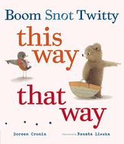 BOOM SNOT TWITTY THIS WAY THAT WAY by Doreen Cronin