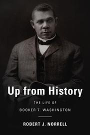 UP FROM HISTORY by Robert J.  Norrell