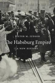 THE HABSBURG EMPIRE by Pieter M. Judson