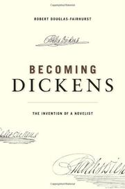 BECOMING DICKENS by Robert Douglas-Fairhurst