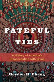 FATEFUL TIES by Gordon H. Chang