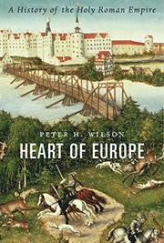 HEART OF EUROPE by Peter H. Wilson