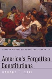 AMERICA'S FORGOTTEN CONSTITUTIONS by Robert L. Tsai