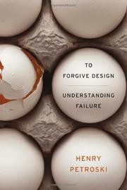 TO FORGIVE DESIGN by Henry Petroski