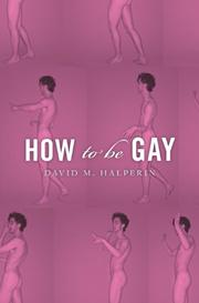 HOW TO BE GAY by David M. Halperin