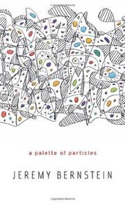 A PALETTE OF PARTICLES by Jeremy Bernstein