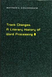TRACK CHANGES by Matthew G. Kirschenbaum
