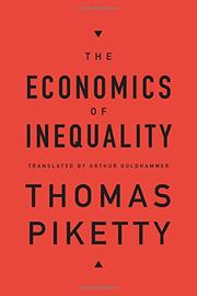 THE ECONOMICS OF INEQUALITY by Thomas Piketty