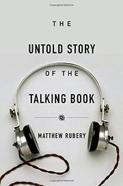 THE UNTOLD STORY OF THE TALKING BOOK by Matthew Rubery