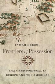 FRONTIERS OF POSSESSION by Tamar Herzog