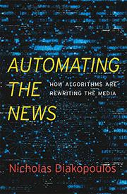 AUTOMATING THE NEWS by Nicholas Diakopoulos