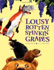 LOUSY ROTTEN STINKIN' GRAPES by Margie Palatini