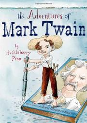 THE ADVENTURES OF MARK TWAIN BY HUCKLEBERRY FINN by Robert Burleigh