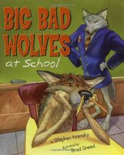 BIG BAD WOLVES AT SCHOOL by Stephen Krensky