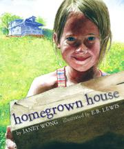 HOMEGROWN HOUSE by Janet S. Wong