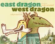 EAST DRAGON, WEST DRAGON by Robyn Eversole