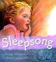 SLEEPSONG by George Ella Lyon