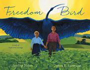 FREEDOM BIRD by Jerdine Nolen