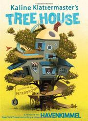 KALINE KLATTERMASTER'S TREE HOUSE by Haven Kimmel