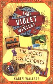 THE SECRET OF THE CROCODILES by Karen Wallace