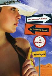 SOFI MENDOZA'S GUIDE TO GETTING LOST IN MEXICO by Malín Alegría