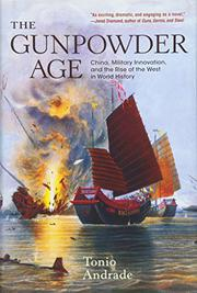THE GUNPOWDER AGE by Tonio Andrade